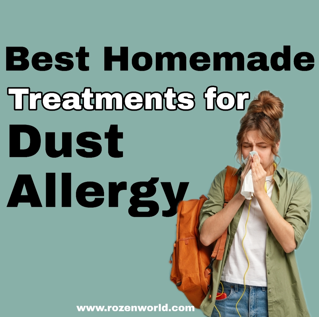 Best Homemade Treatments Used for All Dust Allergy