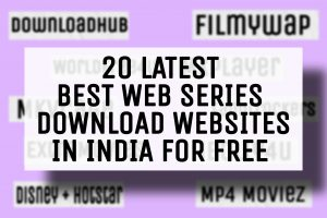 20 Latest Best Web Series Download Websites in India for free