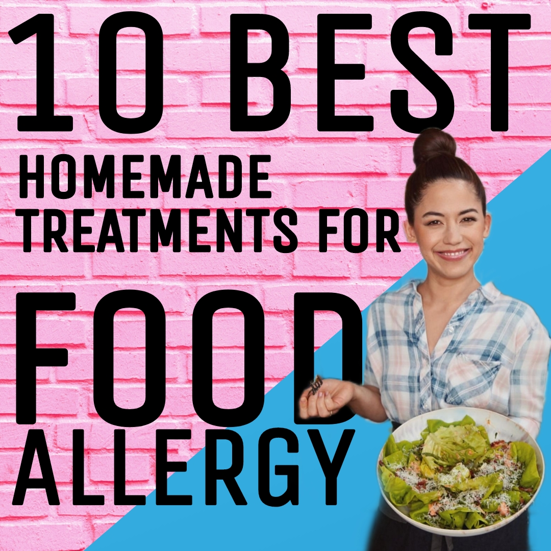 Best Homemade Treatments for Food Allergy