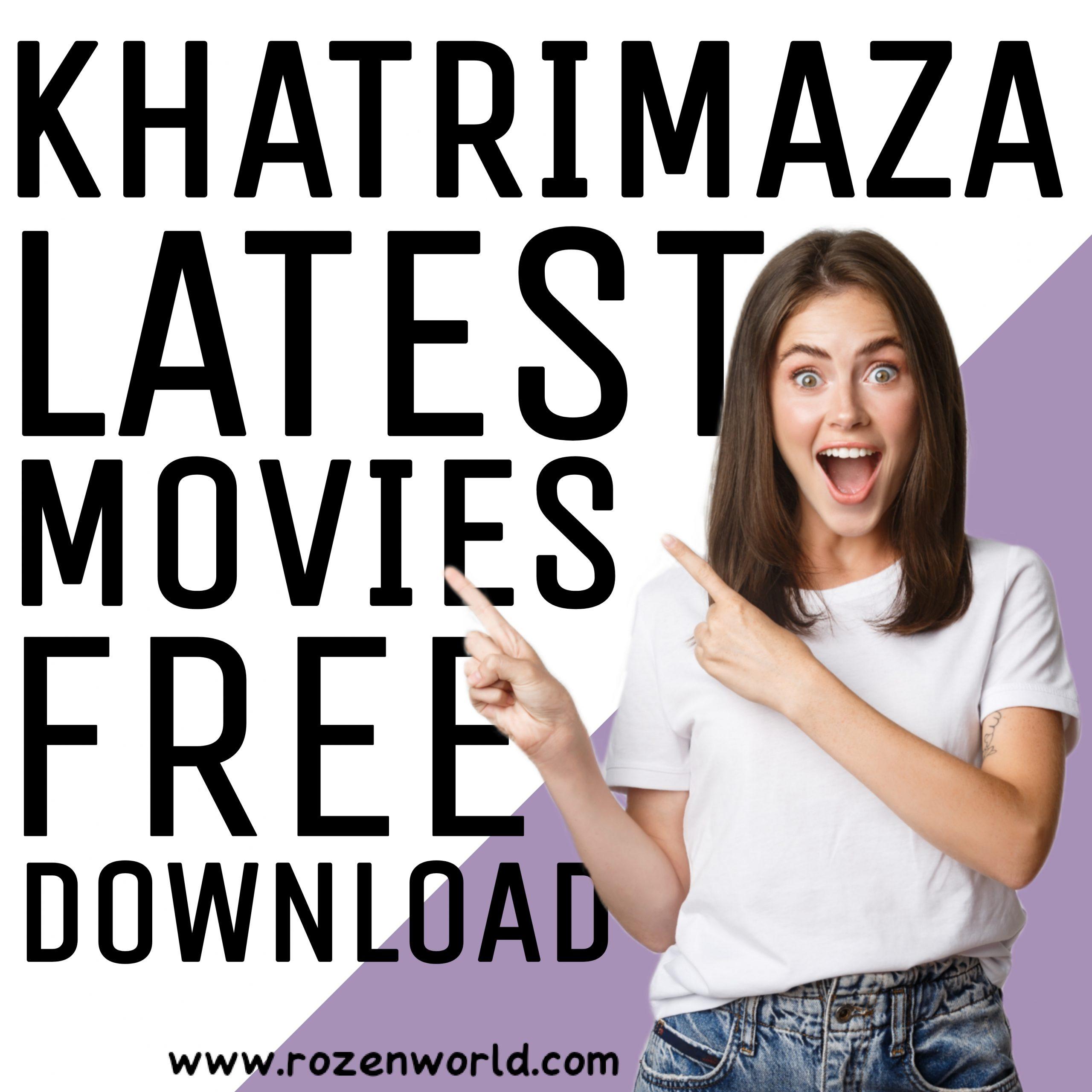 khatrimaza movie download free movie download free Latest 2021 update
